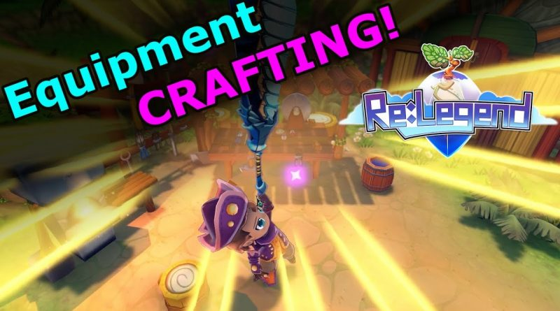 Re:Legend – Equipment Crafting – E17